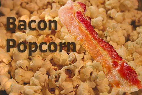 Bacon Flavored Popcorn